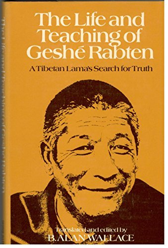 Life and Teaching of Geshe Rabten: Geshe Rabten; B.