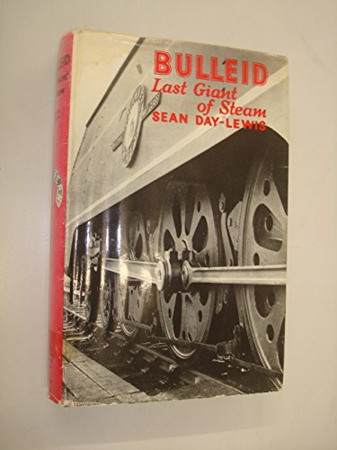 9780049230460: Bulleid: Last Giant of Steam