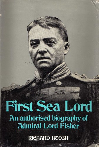 9780049230484: First Sea Lord: Admiral Lord Fisher