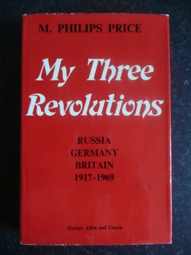 9780049230491: My Three Revolutions: Russia, Germany, Britain, 1917-69