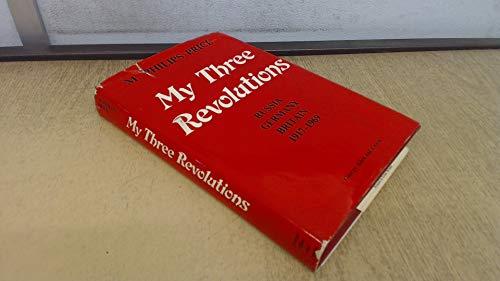 9780049230491: My Three Revolutions: Russia, Germany, Britain, 1917-69
