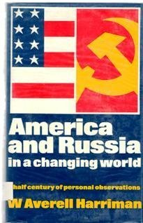 9780049230552: America and Russia in a Changing World: A Half Century of Personal Observation