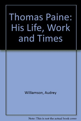 9780049230613: Thomas Paine: His Life, Work and Times
