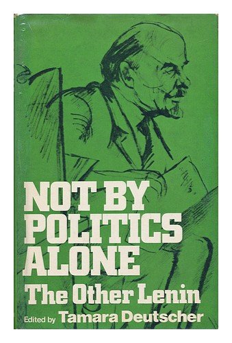 9780049230620: Not by Politics Alone: The Other Lenin
