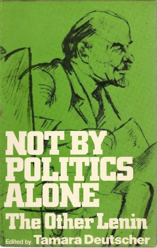 9780049230637: Not by Politics Alone: The Other Lenin