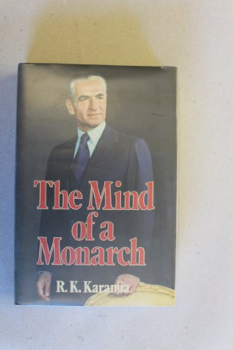 Mind of a Monarch: Biography of the: Karanjia, R.K.