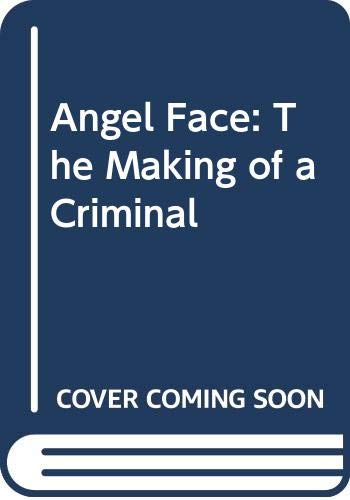 9780049230712: Angel Face: The Making of a Criminal