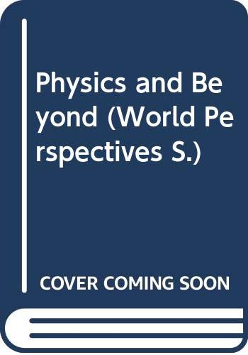 9780049250208: Physics and Beyond (World Perspectives)