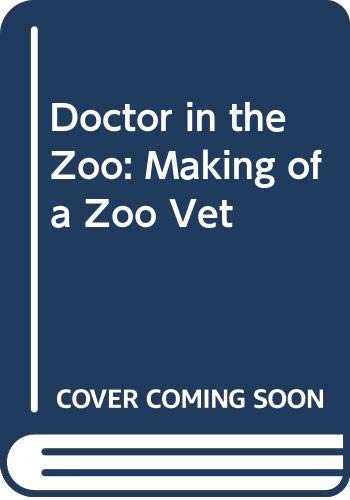 9780049250260: Doctor in the Zoo: The Making of a Zoo Vet