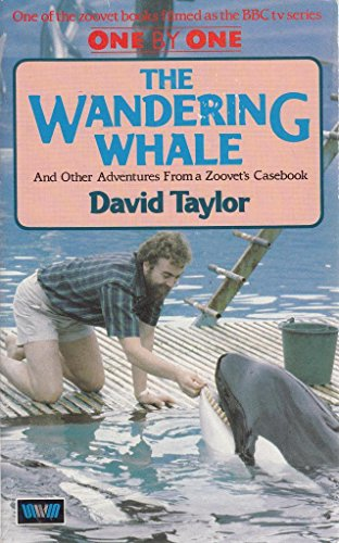 9780049250345: Wandering Whale and Other Adventures from a Zoo Vet's Casebook