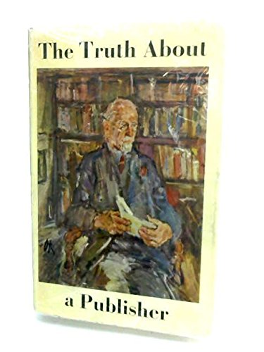 9780049260023: The Truth About a Publisher