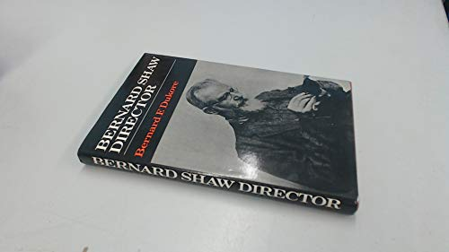 Bernard Shaw, Director.: Dukore, Bernard F.