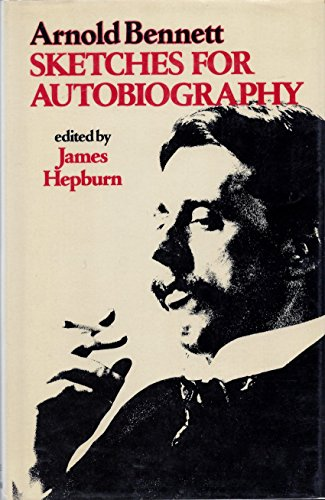 9780049280410: Arnold Bennett: Sketches for Autobiography