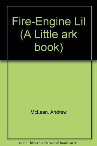 9780049280670: Fire-Engine Lil (A Little ark book)