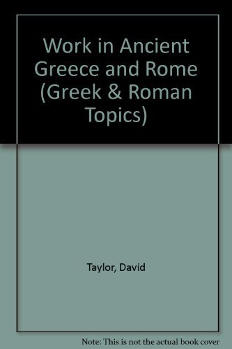 9780049300057: Work in Ancient Greece and Rome (Greek & Roman Topics)