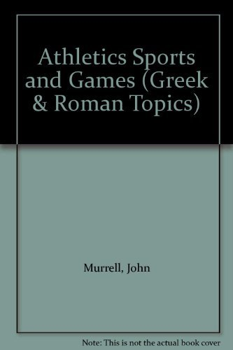 9780049300064: Athletics, Sports and Games (Greek & Roman Topics)