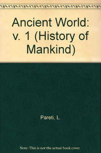 9780049310025: Ancient World: v. 1 (History of Mankind)