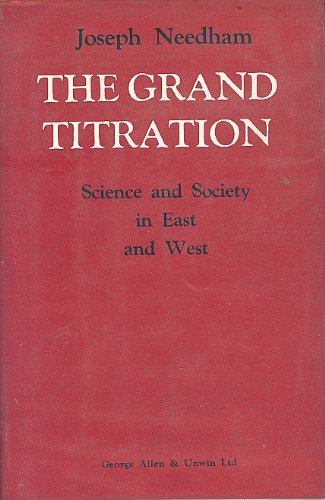 9780049310056: Grand Titration: Science and Society in East and West