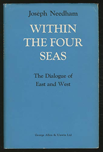 9780049310063: Within the Four Seas: Dialogue of East and West
