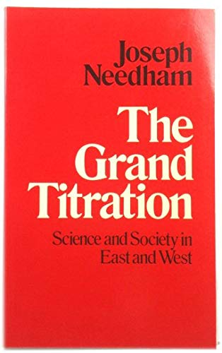 9780049310070: Grand Titration: Science and Society in East and West
