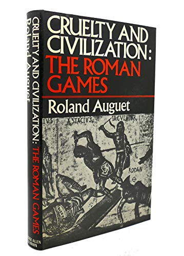 9780049370036: Cruelty and Civilization: Roman Games