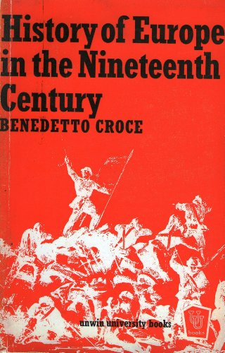 History of Europe in the Nineteenth Century: BENEDETTO CROCE