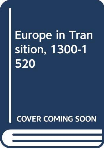 9780049400085: Europe in Transition, 1300-1520