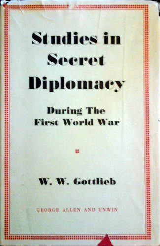 9780049400092: Studies in Secret Diplomacy During the First World War