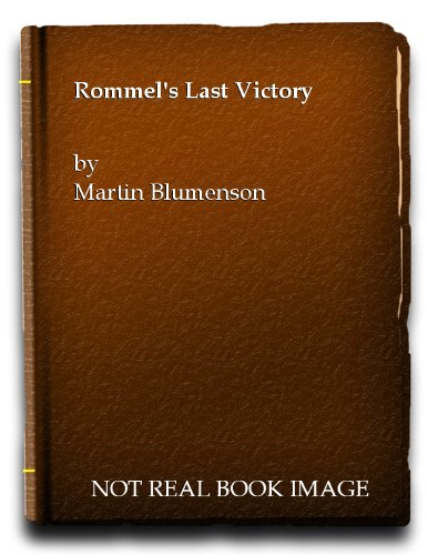 Rommel's Last Victory: The Battle of Kasserine Pass (004940024X) by Blumenson, Martin