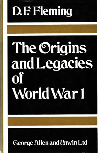 9780049400290: The Origins and Legacies of World War I