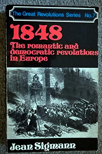 9780049400399: Eighteen Forty-eight: The Romantic and Democratic Revolutions in Europe (Great Revolutions) (English and French Edition)