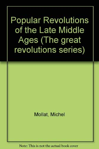9780049400405: Popular Revolutions of the Late Middle Ages (The Great revolutions series, no. 6) (English and French Edition)