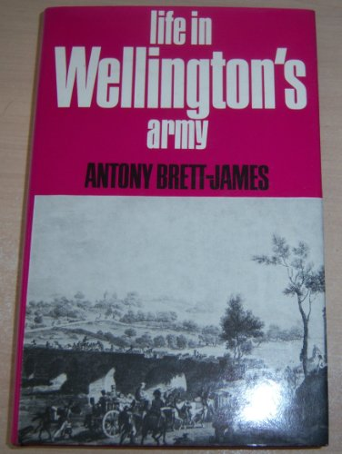 9780049400429: Life In Wellington's Army