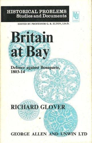 9780049400443: Britain at Bay: Defence Against Bonaparte, 1803-14