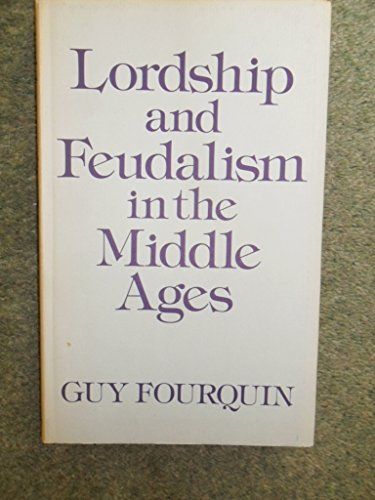 9780049400481: Lordship and Feudalism in the Middle Ages