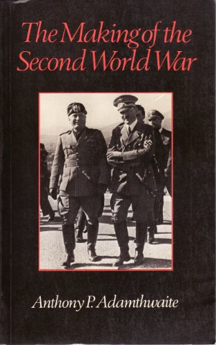 Making of the Second World War (Historical: Anthony P. Adamthwaite