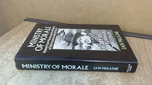 9780049400559: Ministry of Morale: Home Front Morale and the Ministry of Information in World War II