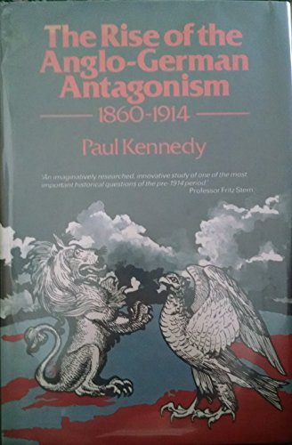 9780049400603: Rise of the Anglo-German Antagonism, 1860-1914