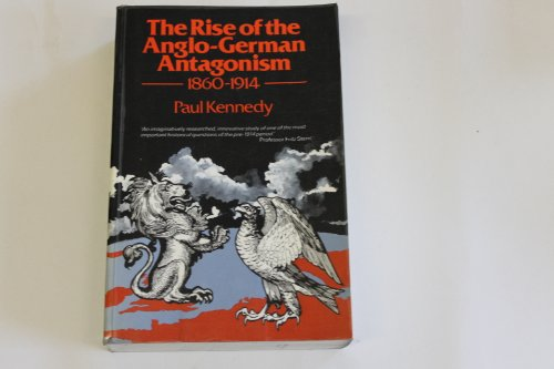 9780049400641: Rise of the Anglo-German Antagonism, 1860-1914