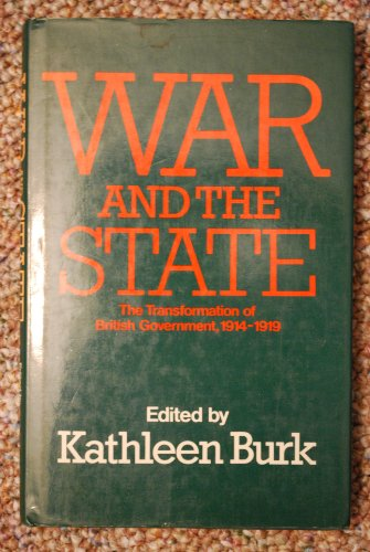 9780049400658: War and the State: Transformation of British Government, 1914-19