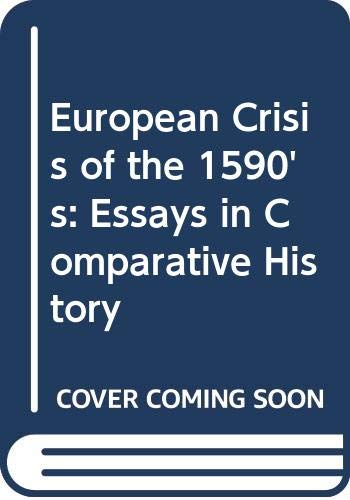 9780049400740: European Crisis of the 1590's: Essays in Comparative History
