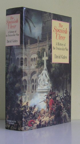 9780049400795: Spanish Ulcer, The: A History of the Peninsular War by Gates, David
