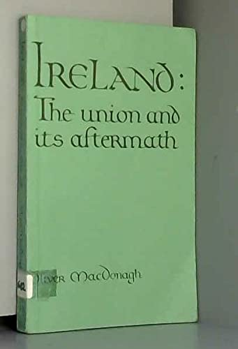 9780049410046: Ireland: The Union and Its Aftermath