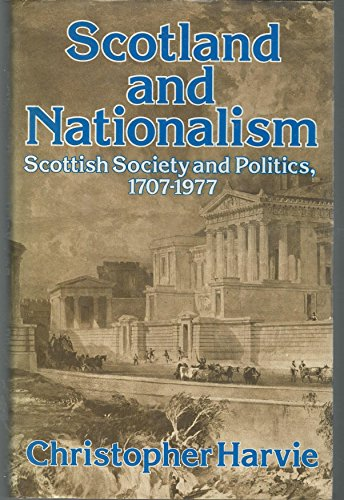 9780049410060: Scotland and Nationalism: Scottish Society and Politics, 1707-1977