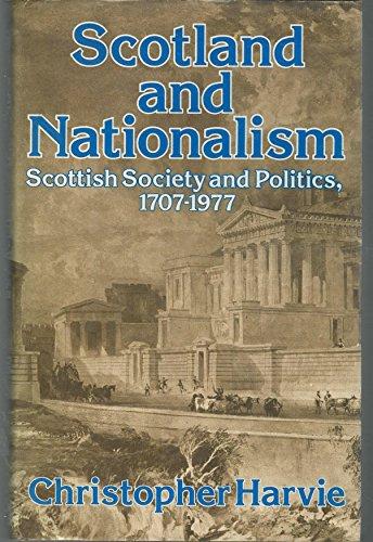9780049410060: Scotland and Nationalism: Scottish Society and Politics, 1707-1977