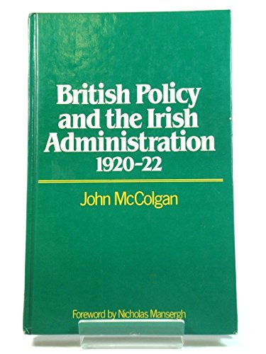 9780049410114: British Policy and the Irish Administration, 1920-22