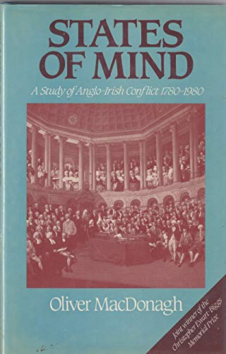 9780049410121: States of Mind: A Study of Anglo-Irish Conflict 1780-1980