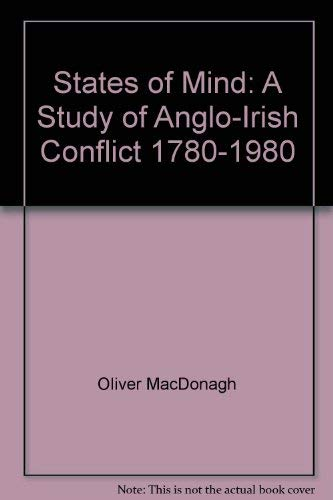 9780049410152: States of Mind: Study of Anglo-Irish Conflict, 1780-1980