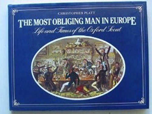 9780049410176: The Most Obliging Man in Europe: History of Oxford Scouts