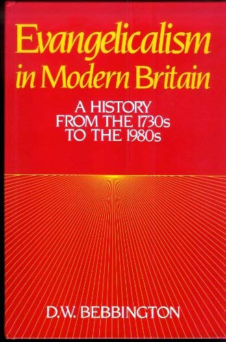 9780049410183: Evangelicalism in Modern Britain: A History from the 1730s to the 1980s